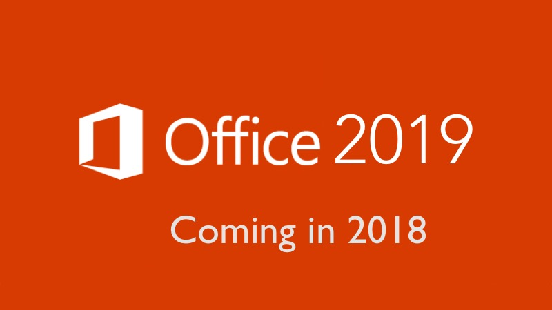 Microsoft Office 2019 Releases in late 2018